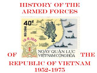 History of the Armed FORCES  of	the  Republic of Vietnam 1952-1975
