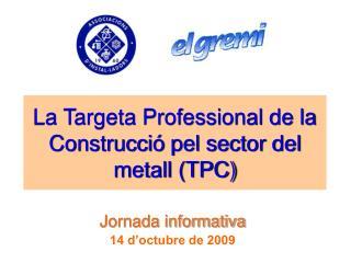 La Targeta Professional de la Construcció pel sector del metall (TPC)