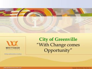 "City of Greenville ""With Change comes  Opportunity"""