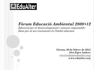 Fòrum Educació Ambiental 2000+12 Educació per al desenvolupament i consum responsable: