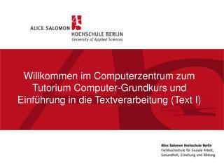 Willkommen im Computerzentrum zum Tutorium: Einführung in die Textverarbeitung