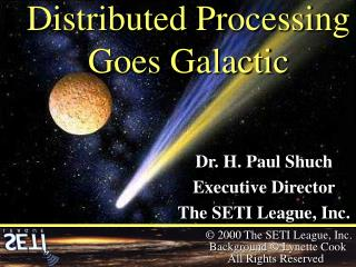 Distributed Processing Goes Galactic