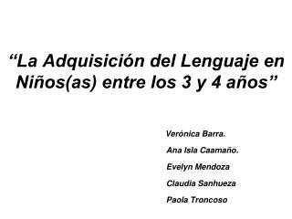 """""""La Adquisición del Lenguaje en  Niños(as) entre los 3 y 4 años"""""""