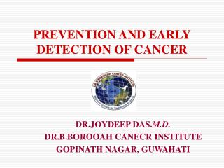 PREVENTION AND EARLY DETECTION OF CANCER