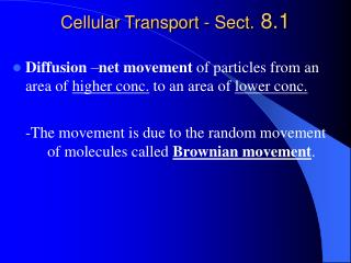 Cellular Transport - Sect.  8.1