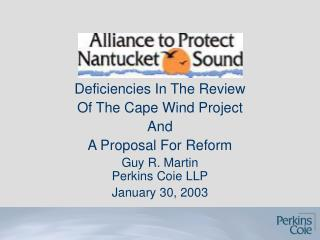 Deficiencies In The Review  Of The Cape Wind Project And  A Proposal For Reform