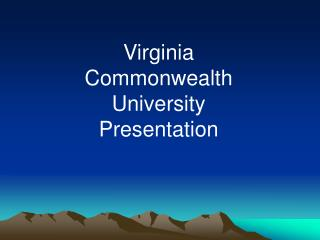 Virginia Commonwealth University Presentation