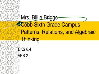 Mrs. Billie Briggs Cobb Sixth Grade Campus Patterns, Relations, and Algebraic Thinking