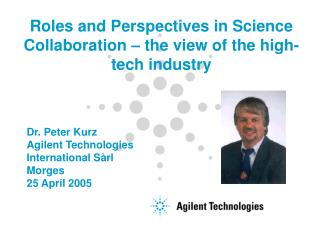 Dr. Peter Kurz Agilent Technologies International Sàrl Morges 25 April 2005