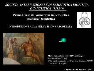 SOCIETA� INTERNAZIONALE  DI  SEMEIOTICA BIOFISICA QUANTISTICA  (SISBQ)