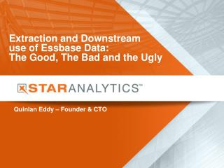 Extraction and Downstream  use of Essbase Data:   The Good, The Bad and the Ugly