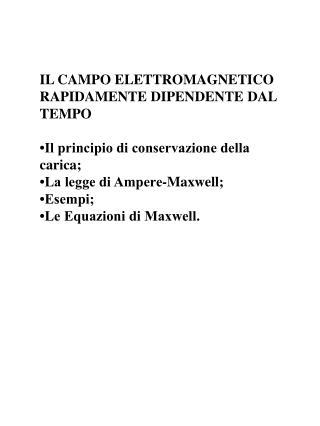IL CAMPO ELETTROMAGNETICO RAPIDAMENTE DIPENDENTE DAL TEMPO