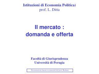 Istituzioni di Economia Politica) prof. L. Ditta