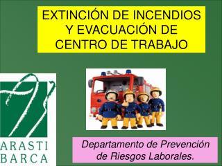 EXTINCIÓN DE INCENDIOS Y EVACUACIÓN DE CENTRO DE TRABAJO