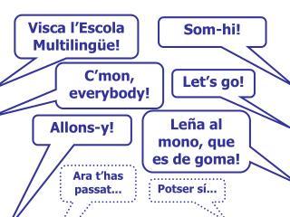 Visca l'Escola Multilingüe!