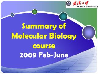 Summary of   Molecular Biology course 2009 Feb-June