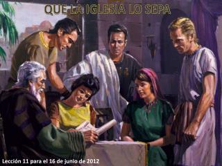 Lección 11 para el 16 de junio de 2012