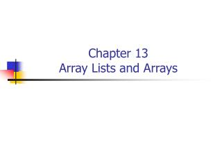 Chapter 13 Array Lists and Arrays