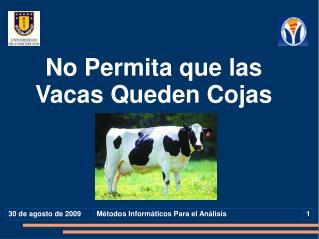No Permita que las Vacas Queden Cojas