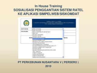 In House Training  SOSIALISASI PENGGANTIAN SISTEM RATEL KE APLIKASI SIMPELWEB/SISKOMDAT