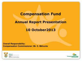 Compensation Fund Annual Report Presentation  10 October2013
