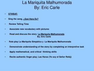La Mariquita Malhumorada By: Eric Carle