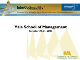 Yale School of Management October 29-31, 2007