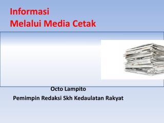 Informasi  Melalui Media Cetak