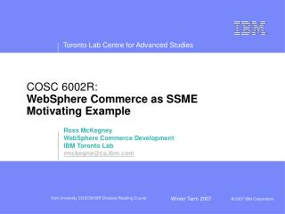 COSC 6002R: WebSphere Commerce as SSME Motivating Example