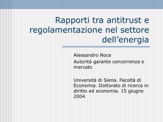 Rapporti tra antitrust e regolamentazione nel settore dell energia
