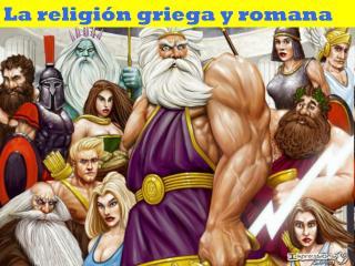 La religión griega y romana