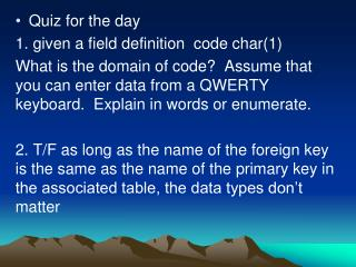Quiz for the day 1. given a field definition  code char(1)