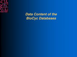 Data Content of the  BioCyc Databases