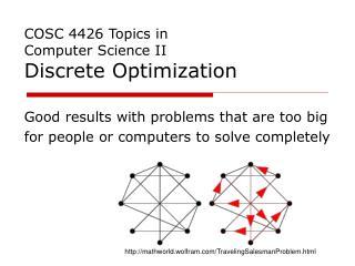 COSC 4426 Topics in Computer Science II Discrete Optimization