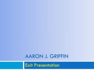 Aaron J. griffin