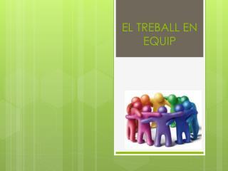 EL TREBALL EN EQUIP