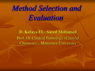 Method Selection and Evaluation
