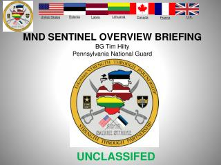 MND SENTINEL OVERVIEW  BRIEFING BG Tim  Hilty Pennsylvania National Guard