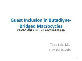 Guest Inclusion in  Butadiyne -Bridged  Macrocycles ( ブ タジイン 架橋マクロサイクルのゲスト分子 包摂 )