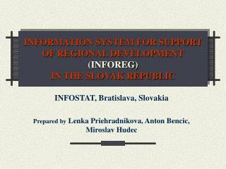 INFORMATION SYSTEM FOR SUPPORT OF REGIONAL DEVELOPMENT INFOREG IN THE SLOVAK REPUBLIC