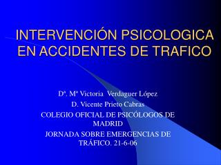 INTERVENCIÓN PSICOLOGICA EN ACCIDENTES DE TRAFICO