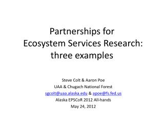 Partnerships for  Ecosystem Services Research: three examples