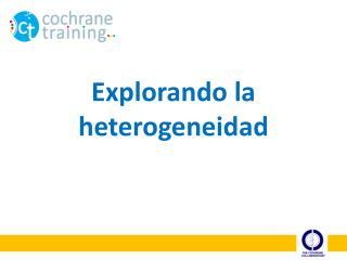 Explorando la heterogeneidad