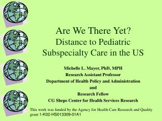 Are We There Yet?   Distance to Pediatric Subspecialty Care in the US