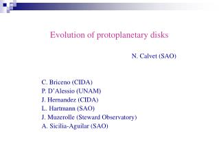 Evolution of protoplanetary disks