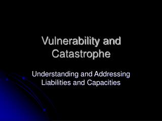 Vulnerability and Catastrophe
