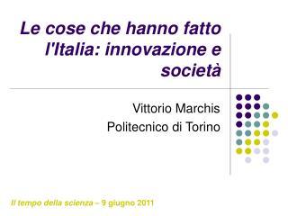 Le cose che hanno fatto l'Italia: innovazione e società