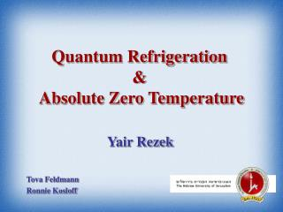 Quantum Refrigeration  &  Absolute Zero Temperature