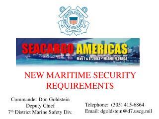 Commander Don Goldstein Deputy Chief 7 th  District Marine Safety Div.
