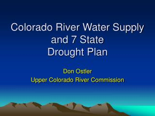 Colorado River Water Supply and 7 State Drought Plan